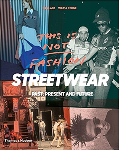 This is Not Fashion: Streetwear Past, Present and Future: King Adz, Wilma Stone: 9780500292440: Amazon.com: Books